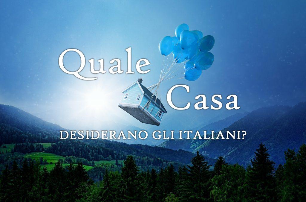 Quale casa desiderano gli italiani?